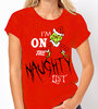 "Christmas Grinch ""I'm on the Naughty List"" - Ladies Red Tee Shirt"