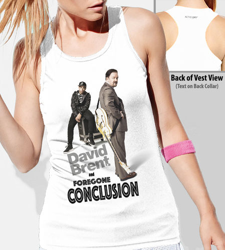 "David Brent ""Foregone Conclusion"" - Ladies White Vest"